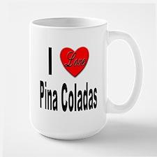 I Love Pina Coladas Large Mug
