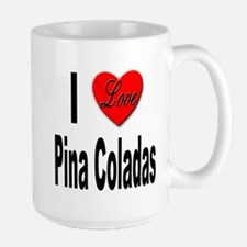 I Love Pina Coladas Mug