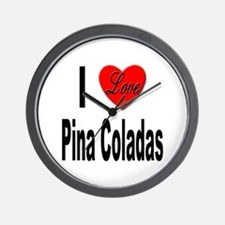 I Love Pina Coladas Wall Clock