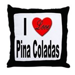 I Love Pina Coladas Throw Pillow
