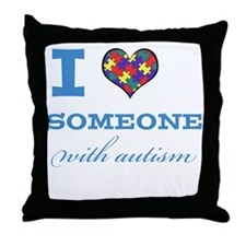 I Love someone with Autism Throw Pillow