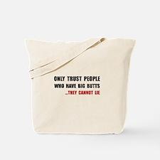 Trust Big Butts Tote Bag