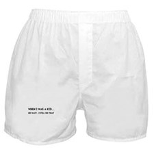 When I Was Kid Boxer Shorts