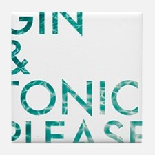 gin tonic please Tile Coaster