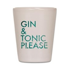 gin tonic please Shot Glass
