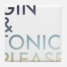 gin and tonic please Tile Coaster
