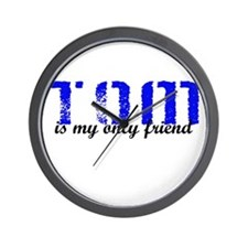 Tom is my only friend Wall Clock