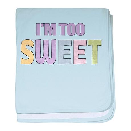 IM TOO SWEET baby blanket