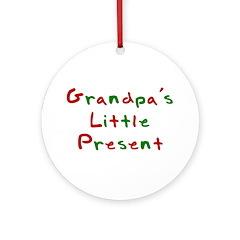 Grandpa's Little Present Ornament (Round)