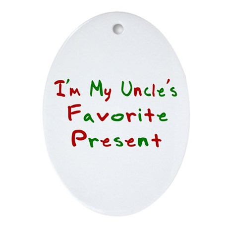 I'm My Uncle's Favorite Prese Oval Ornament
