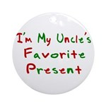 I'm My Uncle's Favorite Prese Ornament (Round)
