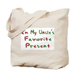 I'm My Uncle's Favorite Prese Tote Bag