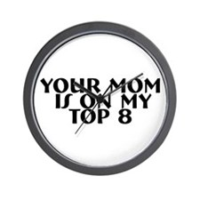 Mom is on my top 8 Wall Clock
