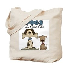 Dogs Are People Too Tote Bag