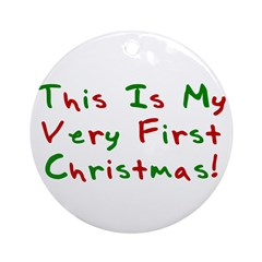 This Is My Very First Christm Ornament (Round)
