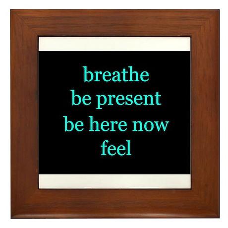 Breathe Be Here Now 001 Framed Tile
