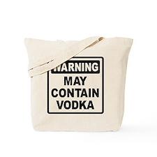 Warning May Contain Vodka Tote Bag