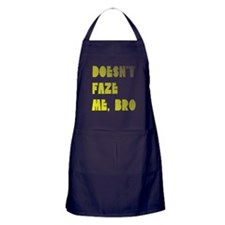 Doesn't faze me, bro Apron (dark)