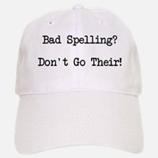 Bad Spelling Don't Go Their Baseball Baseball Cap