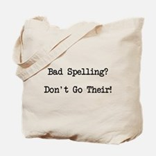 Bad Spelling Don't Go Their Tote Bag