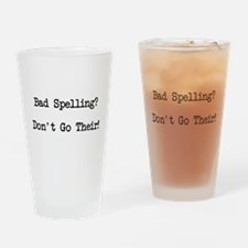 Bad Spelling Don't Go Their Drinking Glass