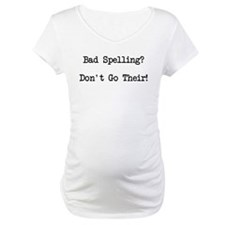 Bad Spelling Don't Go Their Shirt