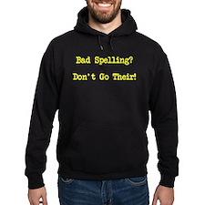 Bad Spelling Don't Go Their Hoodie