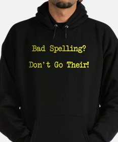 Bad Spelling Don't Go Their Hoodie