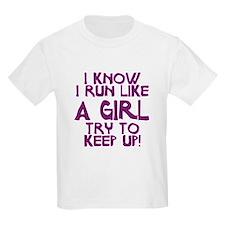 I know I run like a girl T-Shirt