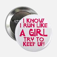 "I know I run like a girl 2.25"" Button"