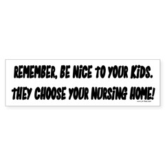 THEY CHOOSE YOUR NURSING HOME! bumper sticker