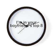 I'm in your boyfriend's top 8 Wall Clock
