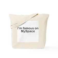 I'm famous on MySpace Tote Bag