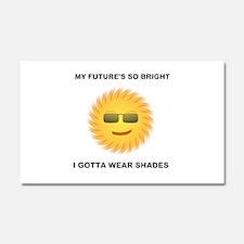 MY FUTURES SO BRIGHT I GOTTA WEAR SHADES Car Magne