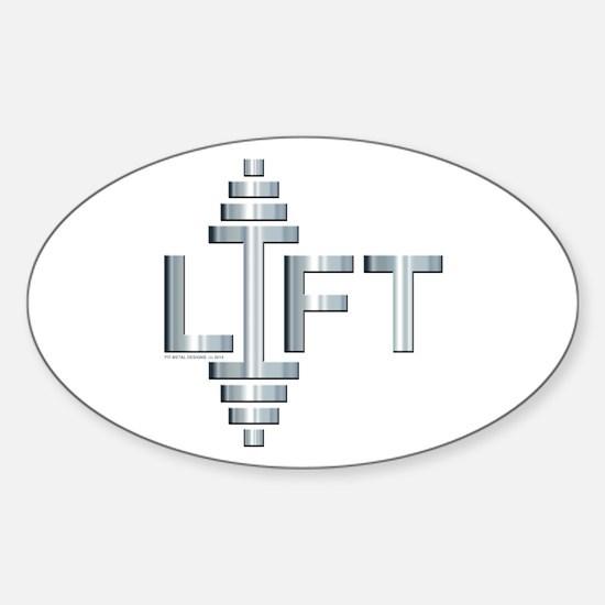 LIFT -- Fit Metal Designs Sticker (Oval)