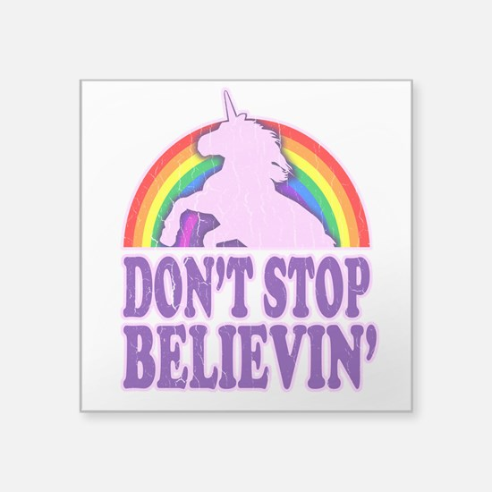 Dont Stop Believin in Unicorns (Distressed) Sticke