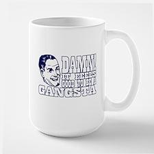 Damn, it feels good to be a gangsta! Mug