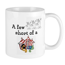 A Few Clowns Short Of A Circus Mug