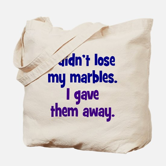 Didn't Lose My Marbles Tote Bag