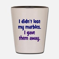 Didn't Lose My Marbles Shot Glass