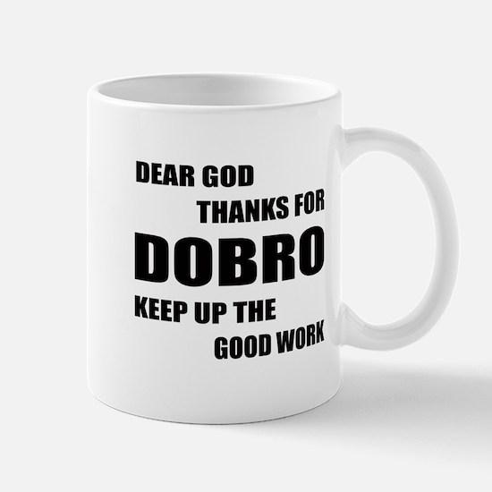 Dear God Thanks For Dobro Keep U Mug