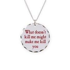 What Doesn't Kill Me Necklace