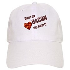 Dont go bacon my heart Baseball Baseball Cap
