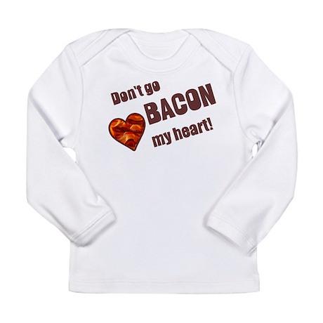 Dont go bacon my heart Long Sleeve T-Shirt