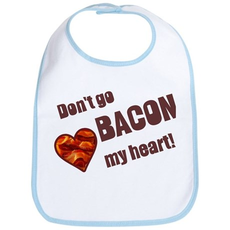 Dont go bacon my heart Bib