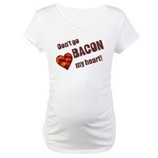 Dont go bacon my heart Shirt
