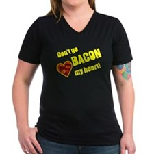 Dont go bacon my heart! T-Shirt
