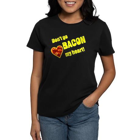 Dont go bacon my heart! T-Shirt