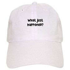 What Just Happened? Baseball Cap