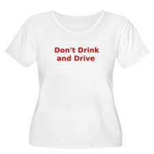 Don't Drink and Drive Plus Size T-Shirt
